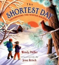 THE SHORTEST DAY, WENDY PFEFFER, WINTER SOLSTICE, HISTORY. CHILDREN'S BOOK