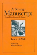 JAMES DE MILLE, STRANGE MANUSCRIPT FOUND COPPER CYLINDER, HOLLOW EARTH, HISTORY, FICTION