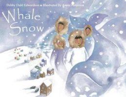 WHALE SNOW, DEBBIE DAHL EDWARDSON, INUPIAT, CHILDREN'S BOOK