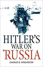 HITLER'S WAR, CHARLES WINCHESTER, WORLD WAR II, WW2, GERMANY, SOVIET UNION, HISTORY, BOOK COVER