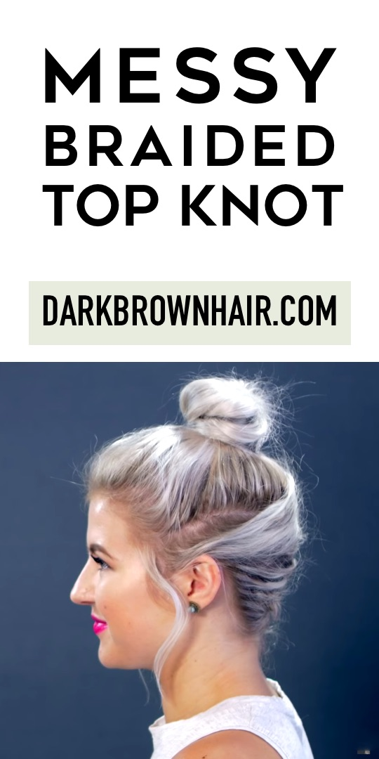 Messy Braided Top Knot