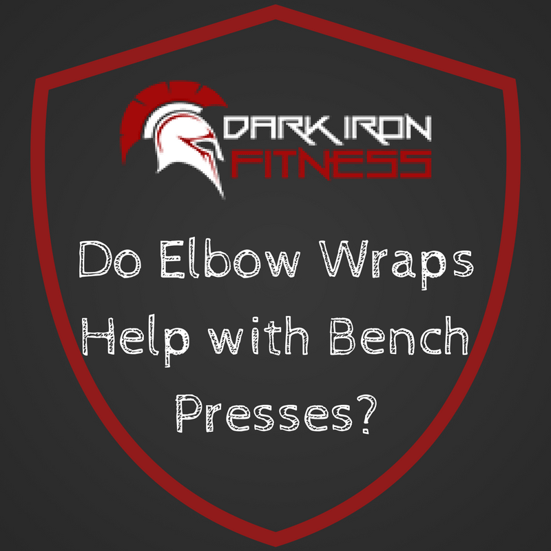Do Elbow Wraps Help With Bench Press Here S What