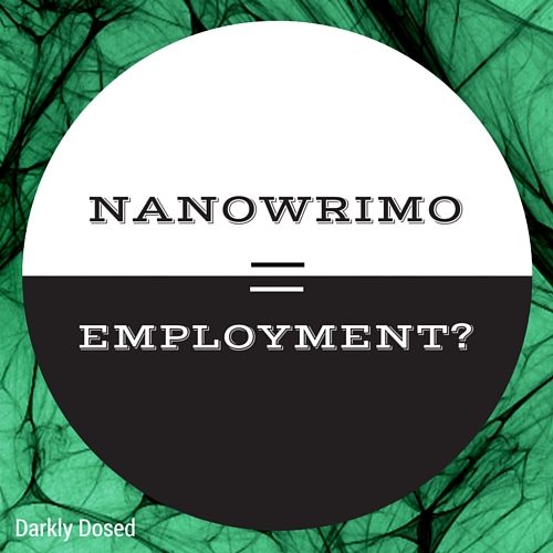 Nanowrimo equals employment
