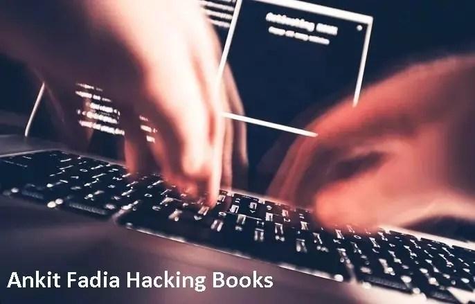 Ankit Fadia Best Hacking EBooks Free Download