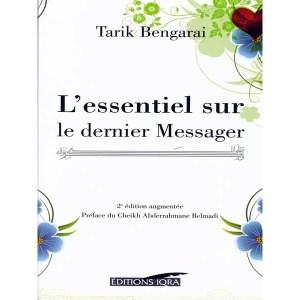 l-essentiel-sur-le-dernier-messager-2nd-edition-augmentee-tarik-bengarai-iqra