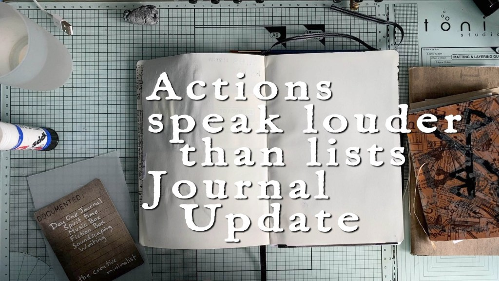 Actions speak louder than lists - journal update