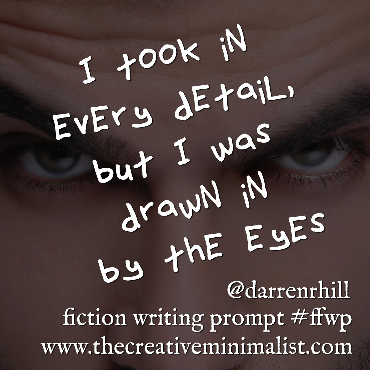 It was the eyes - Friday Fiction Writing Prompt - the creative