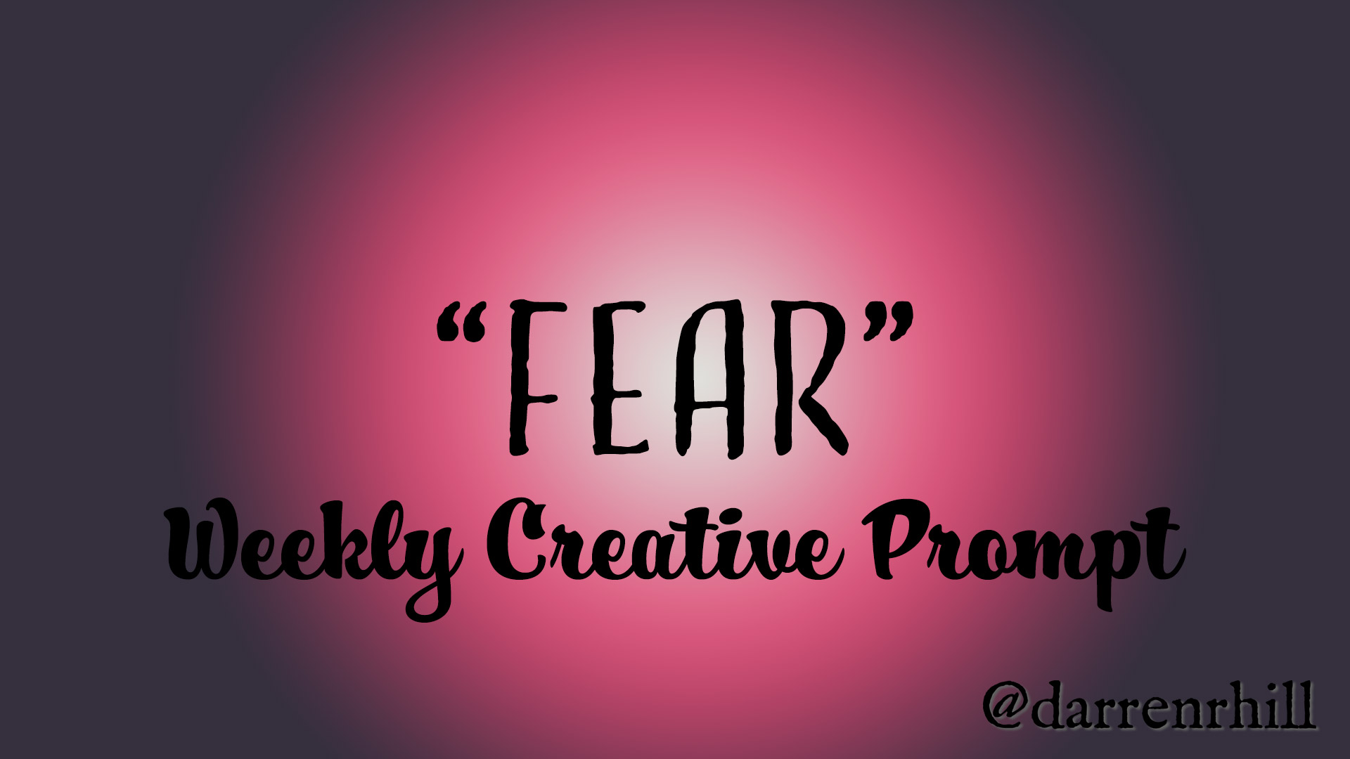 Fear - weekly creative prompt