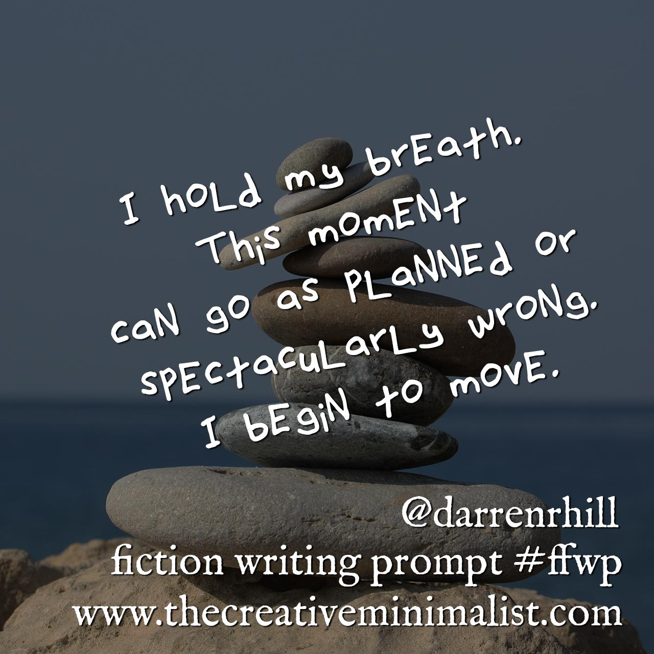 I hold my breath. This moment can go as planned or spectacularly wrong. I begin to move. Friday Fiction Writing Prompt