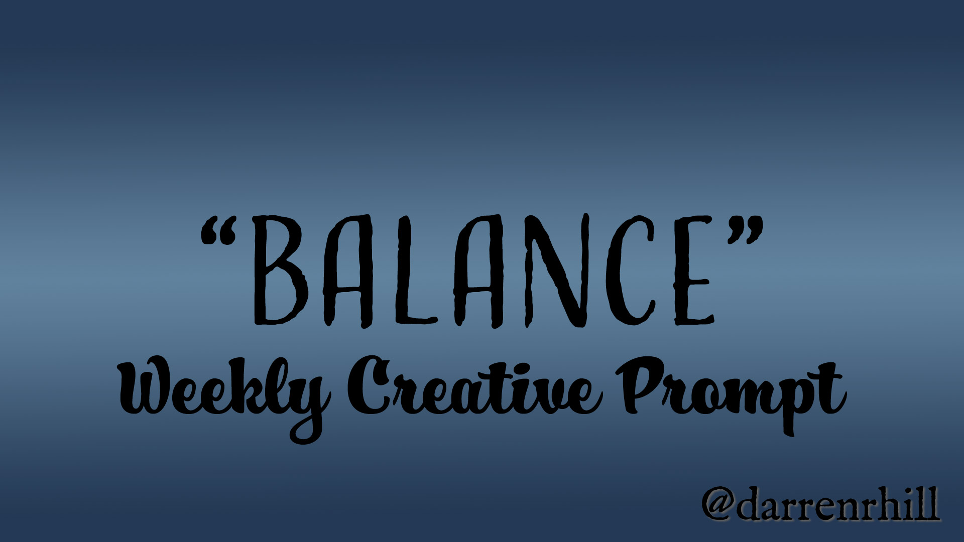 Balance - weekly creative prompt