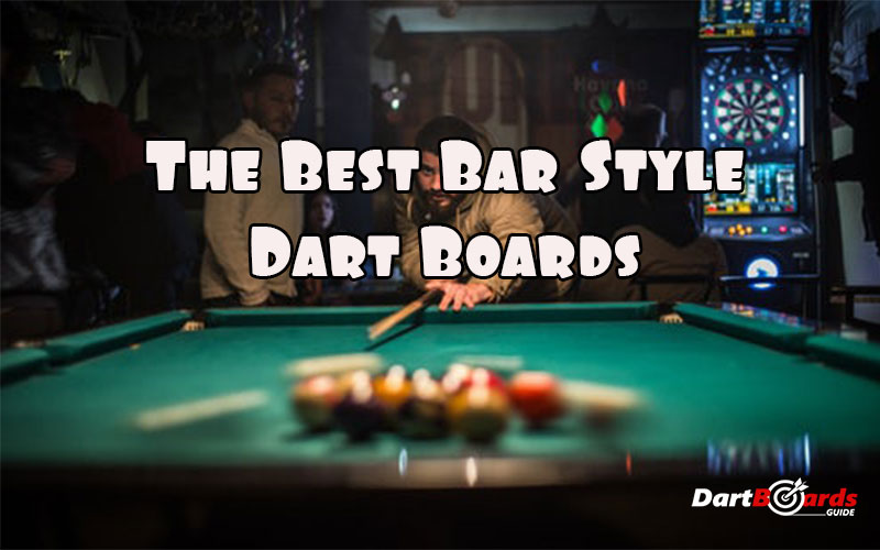 Best Bar Style Dart Boards for 2018  DartBoards Guide