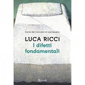 Luca Ricci, I difetti fondamentali