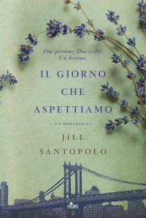 Jill Santopolo  IL GIORNO CHE ASPETTIAMO