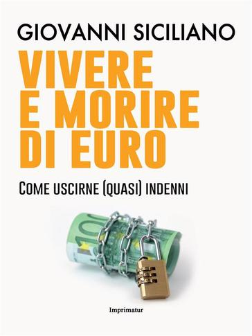 Uscire dall'euro si può Giovanni Siciliano ci dice come