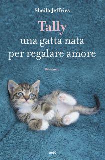 Tally. Una gatta nata per regalare amore