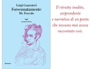Luigi Guarnieri  Forsennatamente Mr. Foscolo