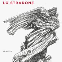 """Francesco Pecoraro """"Lo stradone"""" è il nuovo romanzo"""