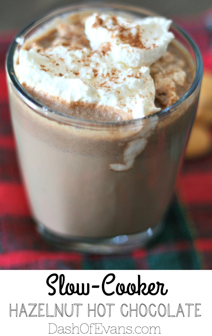Mmmm Monday: Slow-Cooker Hazelnut Hot Chocolate - Dash Of Evans