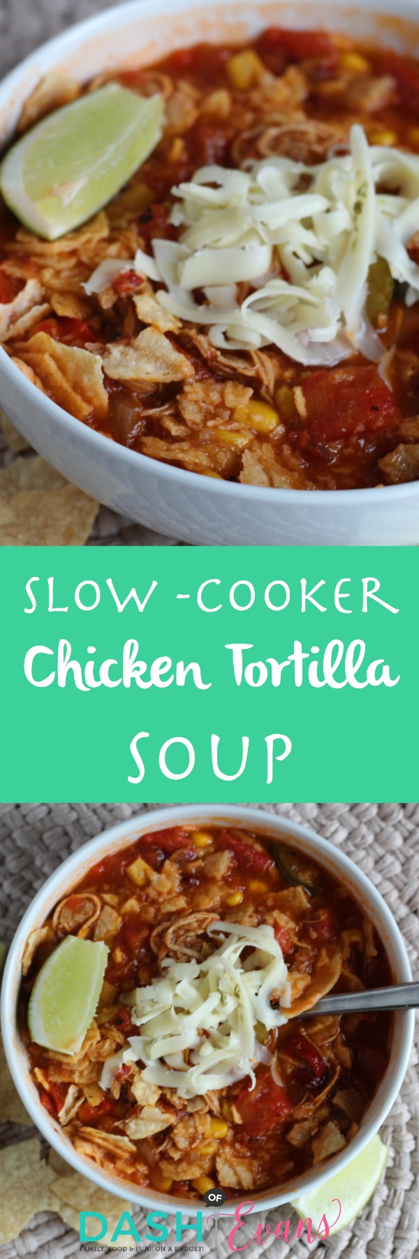 Slow-Cooker Chicken Tortilla Soup. Perfect for any season! via @DashOfEvans