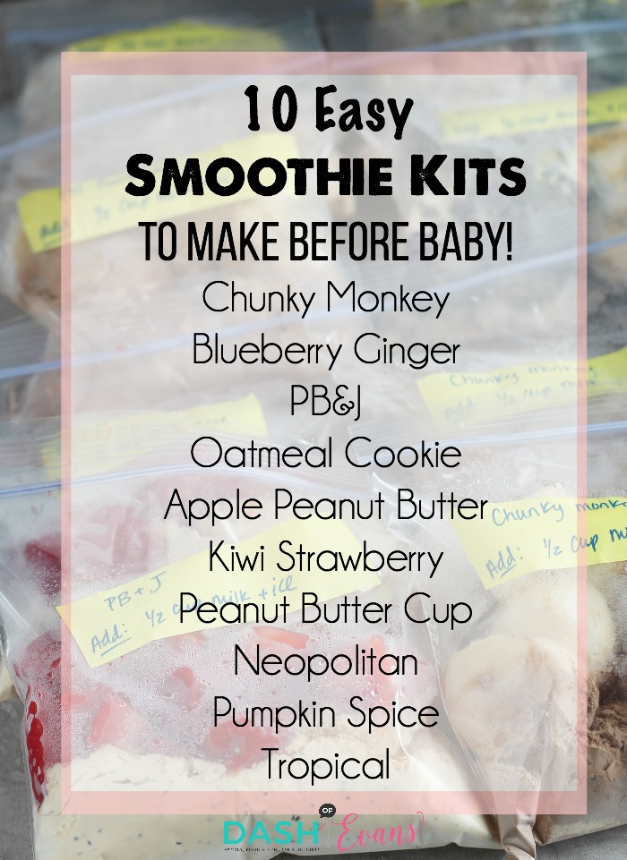 Getting ready for baby? Don't forget to prepare to take care of yourself too! 10 Easy Smoothie Kit ideas for your freezer. YUM! via @DashOfEvans