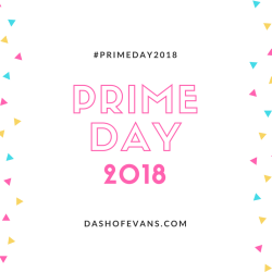 How to shop #PrimeDay 2018– Amazon Prime Day Starts TODAY!