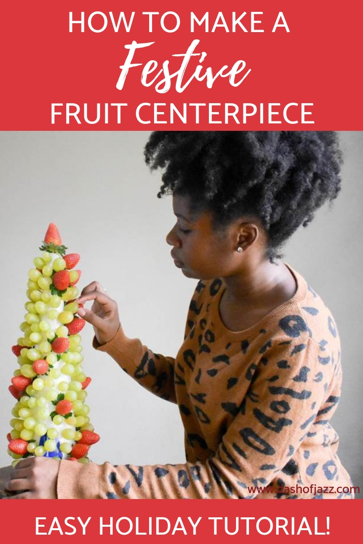 Six easy steps to create a festive fruit centerpiece for the holidays for less than a store-bought version! It's a great gift or edible centerpiece. #ediblearrangementideas #Christmascenterpieceideas #dashofjazzblog