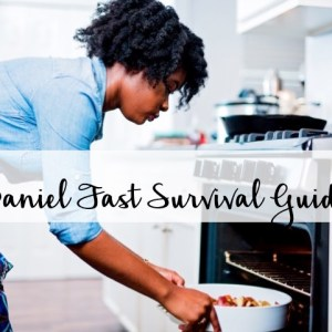 Daniel Fast Survival Guide