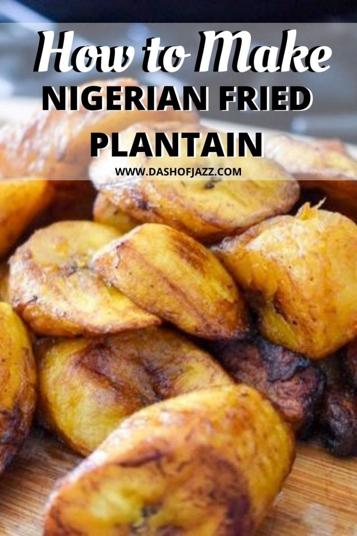 """fried plantain slices with text overlay """"how to make Nigerian fried plantain"""""""