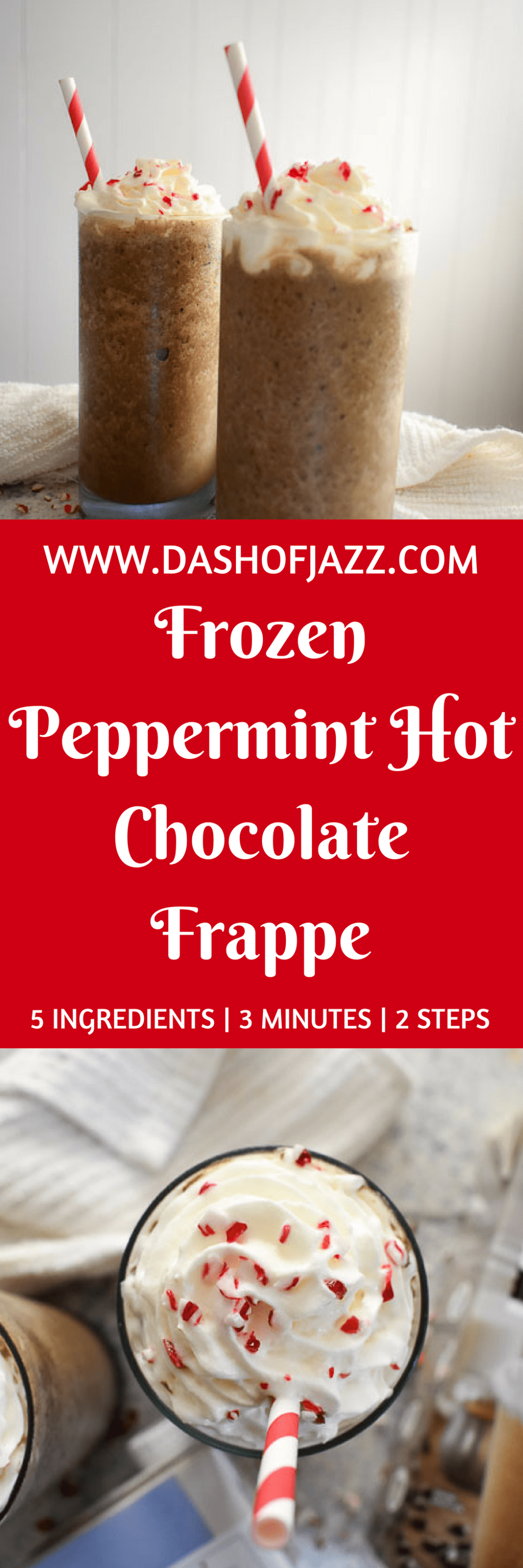 The frozen peppermint hot cocoa frappe is made with five ingredients and ready in three minutes for perfect homemade indulgence without a fancy coffee shop. Recipe by Dash of Jazz