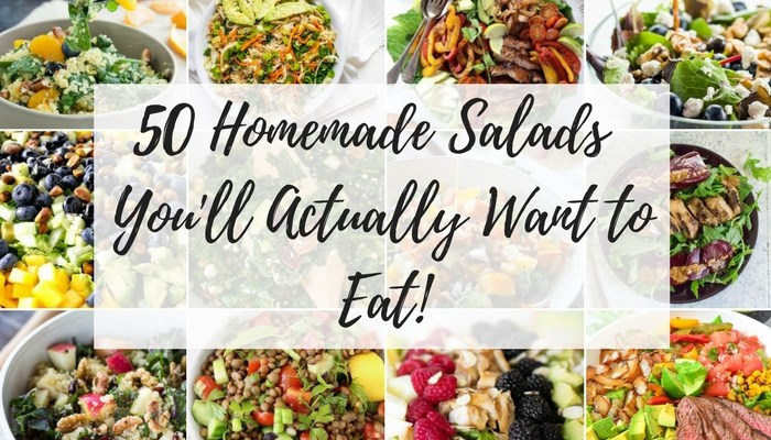 50 Homemade Salads You'll Actually Want to Eat