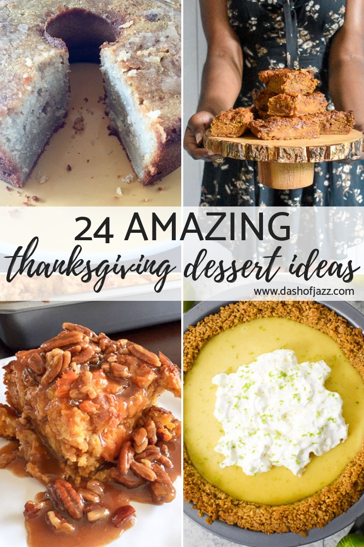 Get into this roundup of 24 Thankgiving dessert ideas you can proudly take along to as your holiday contribution or serve in your own Turkey Day spread! Thanksgiving pies, cakes, puddings and more by Dash of Jazz #Thanksgivingdesserts #thanksgivingdessertideas #dashofjazzblog