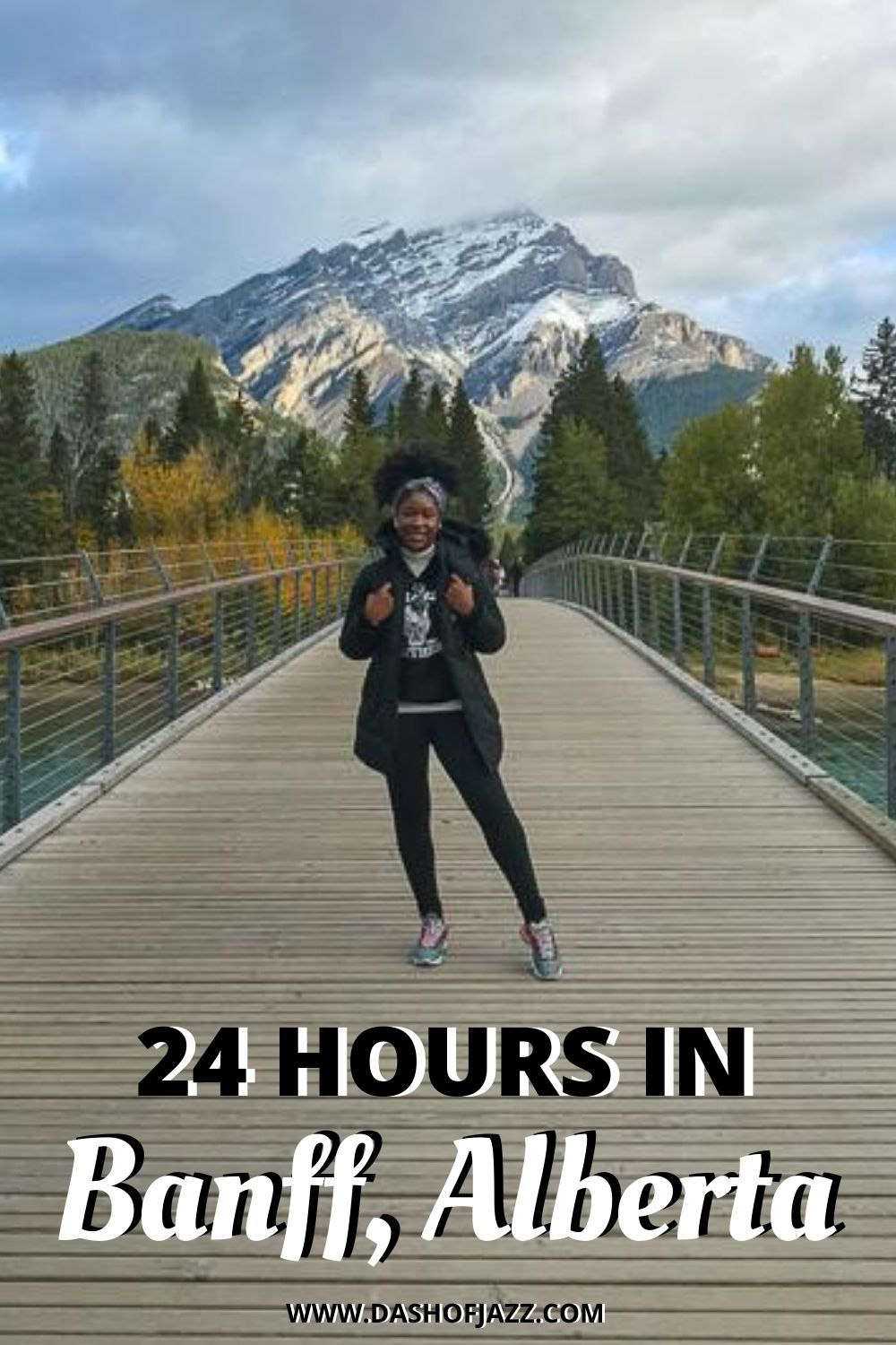 "Jazzmine standing on bridge in Banff, Alberta with text overlay ""24 hours in Banff, Alberta"""
