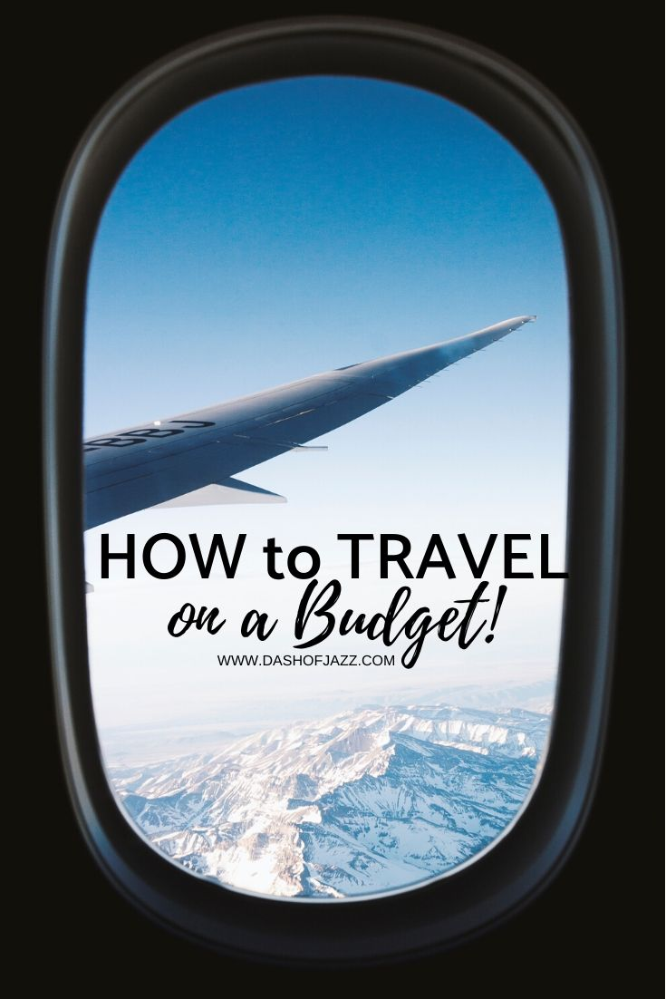 The practices, products, and opportunities that put me on planes around the country and world for the low and how you, too, can travel on a budget by Dash of Jazz #dashofjazzblog #travelonabudgettips #traveonabudget #traveltipshacks