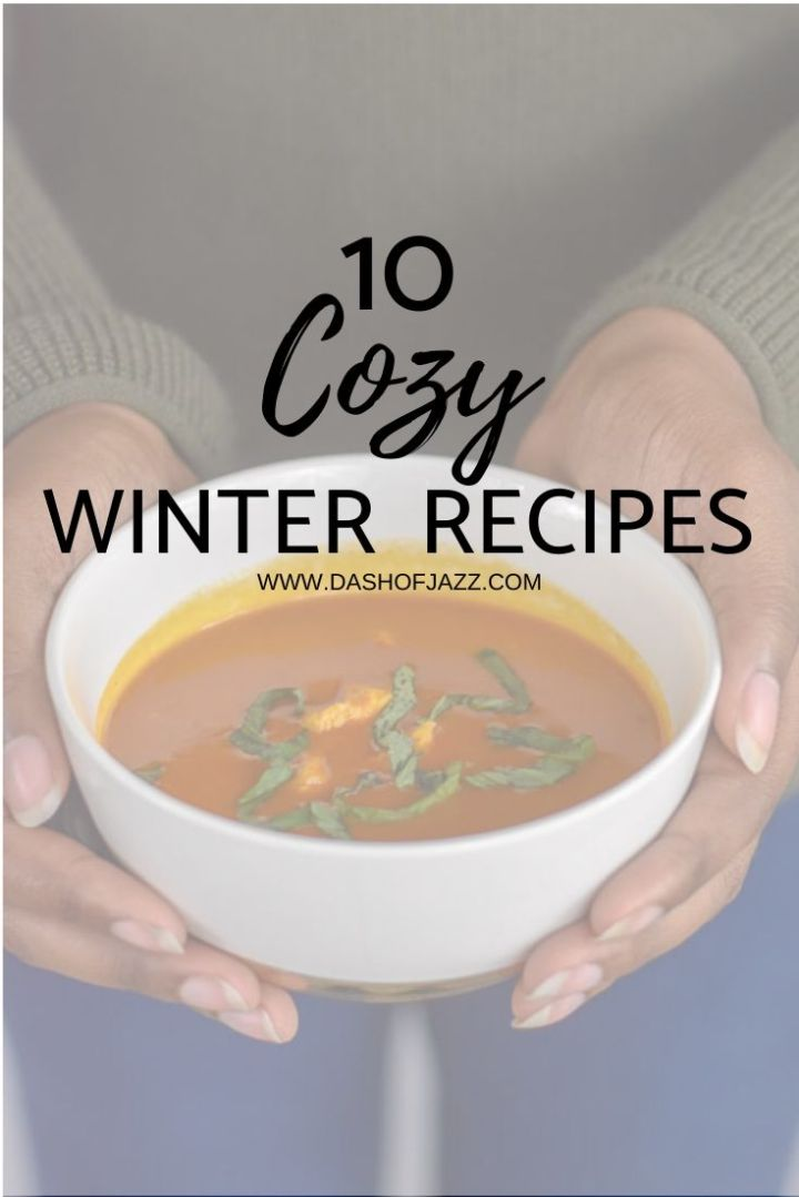 10 Cozy Recipes to Make this Winter