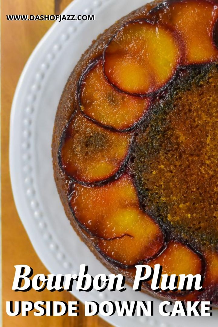 overhead view of bourbon plum upside down cake with text overlay