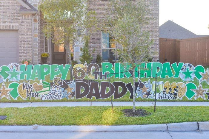 "green, black, and gold front yard greeting sign reading ""Happy 60th Birthday Daddy"""