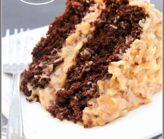 Best Ever German Chocolate Cake A Moist Chocolate Cake And Traditional Coconut Pecan Frosting Layer Upon Layer Of Goodness