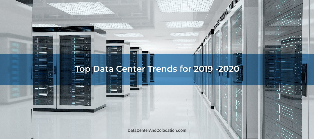 Top Data Center Trends for 2019 -2020