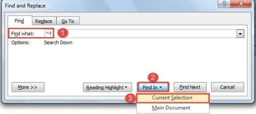 "Enter in ""Find what"" Text Box ->Click ""Find In"" Button ->Choose ""Current Selection"""