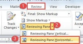 """Click """"Review""""->Click the Upside down Triangle Button->Click """"Reviewing Pane Horizontal"""""""