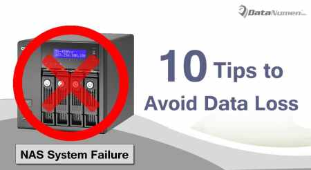 10 Tips to Avoid Data Loss in Network Attached Storage (NAS) System Failure