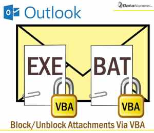Quickly Block & Unblock Attachments with Specific File Types via Outlook VBA