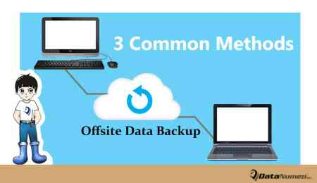 3 Most Common Approaches to Make Offsite Data Backups