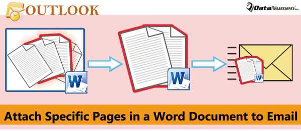 Quickly Attach the Specific Pages of a Word Document to an Outlook Email