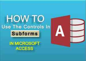 How To Use Controls In Subforms In MS Access
