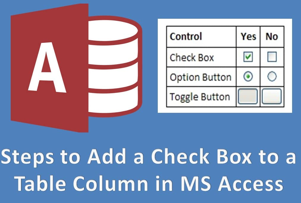 Steps To Add A Check Box To A Table Column In MS Access