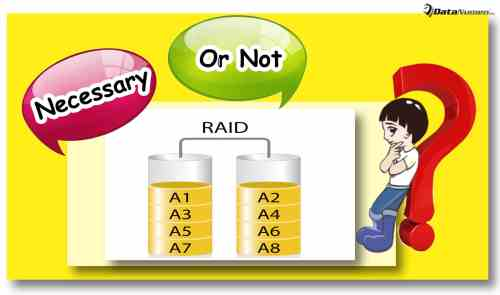 Is RAID Really Necessary to You?