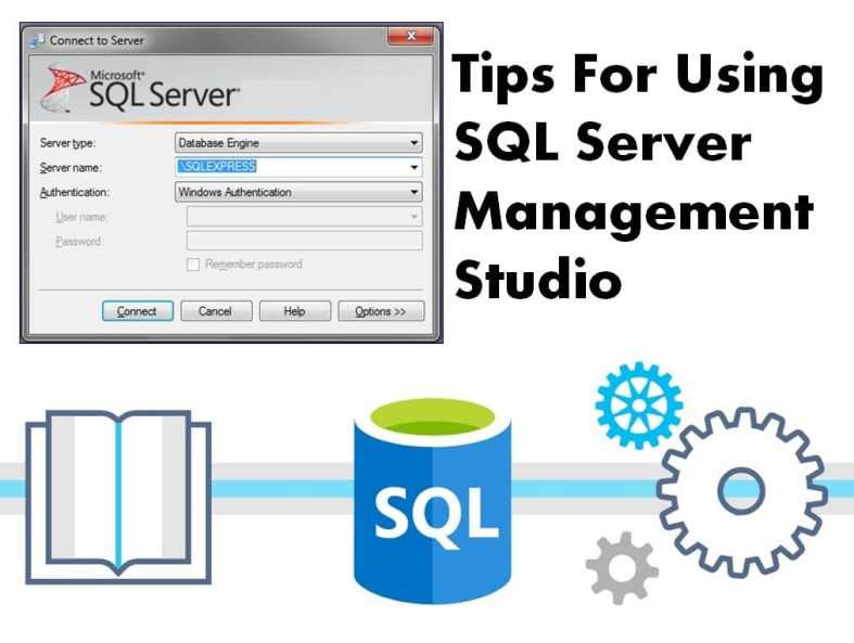 Tips For Using SQL Server Management Studio