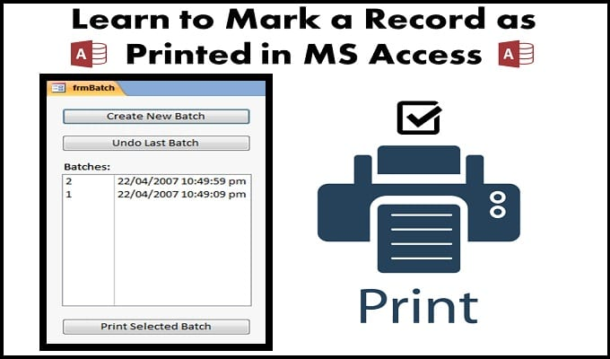 Learn To Mark A Record As Printed In MS Access