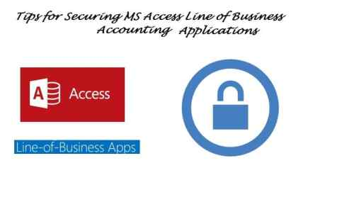 5 Tips For Securing MS Access Line Of Business Applications Related To Accounting Application